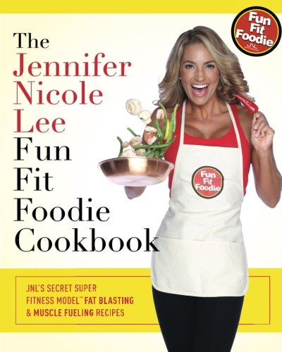 the-jennifer-nicole-lee-fun-fit-foodie-cookbook-jnls-secret-super-fitness-model-fat-blasting-muscle-
