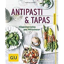 Antipasti & Tapas: Häppchenweise ans Mittelmeer (GU KüchenRatgeber) (German Edition)