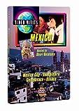 Video Visits: Mexico - Mexico City, Guadalajara, Cuernavaca, Oaxaca by Shari Belafonte