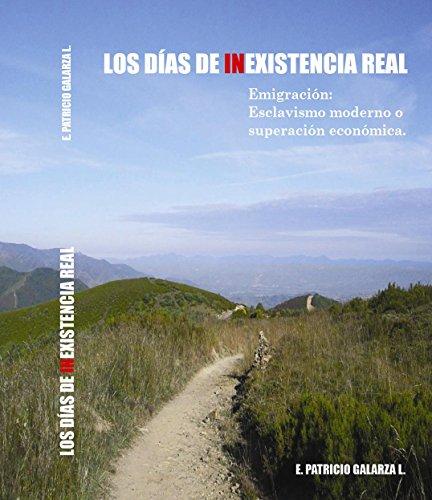 Los dias de inexistencia real: Emigración: Esclavismo moderno o superación económica por Edwin Patricio Galarza León