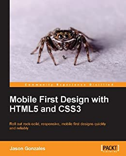 Mobile First Design with HTML5 and CSS3 by [Gonzalez, Jason]