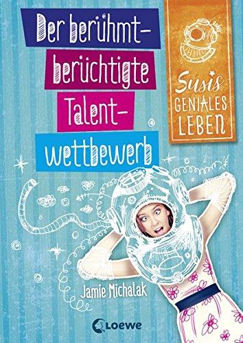 Preisvergleich Produktbild Susis geniales Leben - Der berühmt-berüchtigte Talentwettbewerb: Band 1