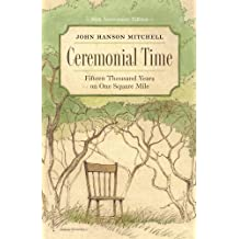Ceremonial Time: Fifteen Thousand Years on One Square Mile by Mitchell, John Hanson (2013) Paperback