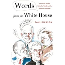 Words from the White House: Words and Phrases Coined or Popularized by America's Presidents
