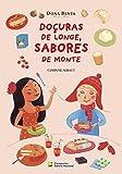 Douçuras De Longe, Sabores De Monte (Em Portuguese do Brasil)