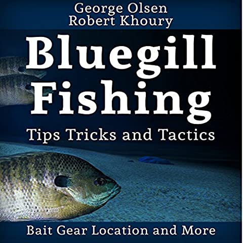 Fishing: Bluegill Tips, Tricks, and Tactics: Freshwater Fishing