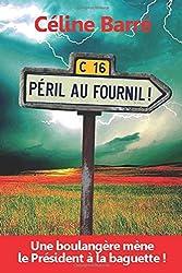 Péril au Fournil !: Une boulangère mène le Président à la baguette.