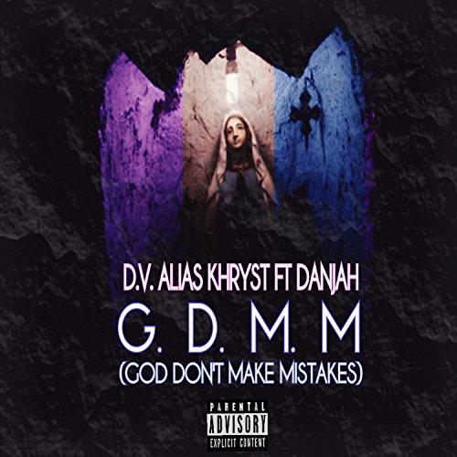 G.D.M.M. - God Don't Make Mistakes