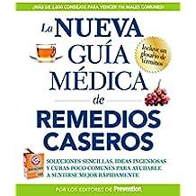 La Nueva Guia Medica De Remedios Caseros: Soluciones sencillas, ideas ingeniosas y curas poco comunes para ayudarle a sentirse mejor rapidamente