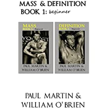 Mass & Definition: Book 1 - Beginner - Fired Up Body Series: Fired Up Body (English Edition)