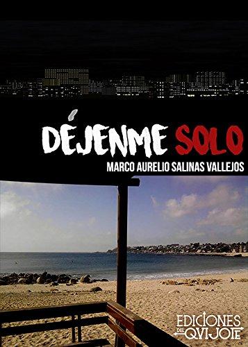 Déjenme solo por Marco Aurelio Salinas Vallejos