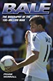Gareth Bale - The Biography