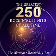 The Ultimate Rockabilly Box - The 250 Greatest Rock'n'Roll Hits of all time (More than 10 hours playing time - Greatest Rockabilly Hits & Rarities)