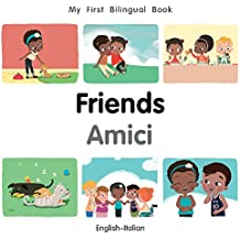 My First Bilingual Book-Friends (English-Italian)