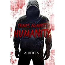 Crime: Crimes Against Humanity : An Action Thriller Novel (A Noah Wolf Novel, Thriller, Action, Mystery Book 1)( Novel SPECIAL FREE BOOK INCLUDED)  (Murder ... and mysteries, suspe) (English Edition)