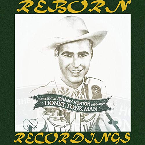 Honky Tonk Man: The Essential Johnny Horton (HD Remastered)