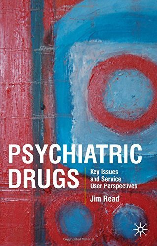 psychiatric-drugs-key-issues-and-service-user-perspectives-by-jim-read-2009-08-15