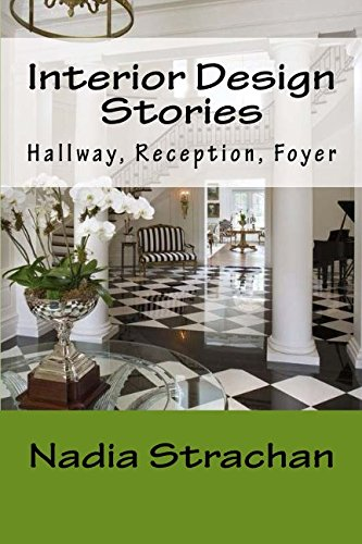 Interior Design Stories: Hallway, Reception, Foyer: Volume 2