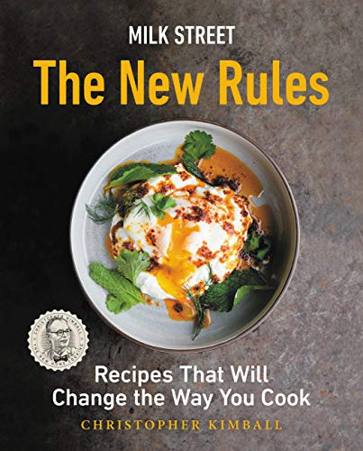 Milk Street: The New Rules: Recipes That Will Change the Way You Cook (English Edition)