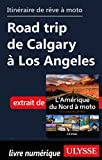 Itinéraire de rêve à moto - Road trip de Calgary à Los Angeles