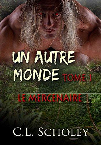 Le Mercenaire (Un Autre Monde t. 1)