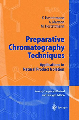 PREPARATIVE CHROMATOGRAPHY TECHNIQUES. : Applications in Natural Product Isolation, Edition en anglais, 2nd edition completely revised and elarged par Kurt Hostettmann