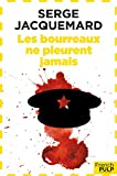 Telecharger Livres Les bourreaux ne pleurent jamais (PDF,EPUB,MOBI) gratuits en Francaise