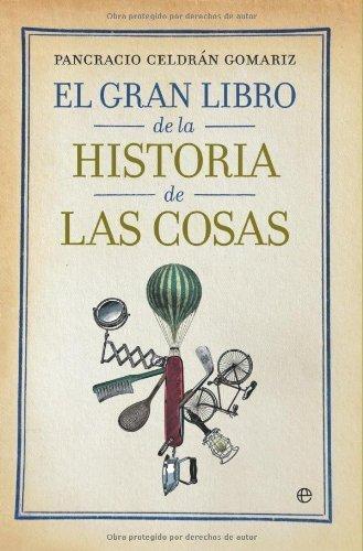 El gran libro de la historia de las cosas por Pancracio Celdrán Gomáriz