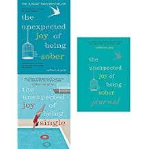Catherine Gray Collection 3 Books Set (The Unexpected Joy Of Being Sober, Single, Sober Journal)