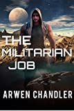 The Militarian Job: The Outer World Chronicles by Arwen Chandler