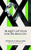 Maquiavelo para el siglo XXI: El príncipe en la era del populismo