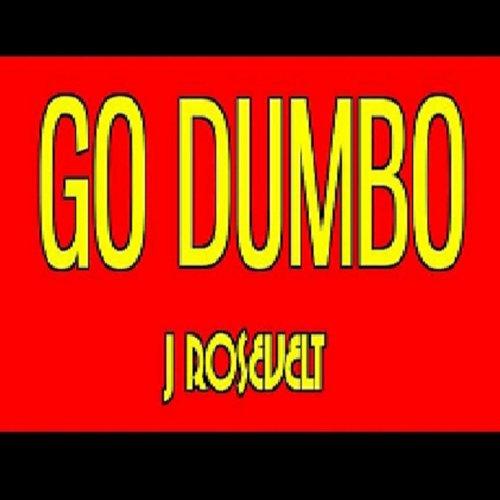 Go Dumbo [Explicit]