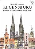 Regensburg und seine schönsten historischen Bauwerke (Regensburg - UNESCO Weltkulturerbe)