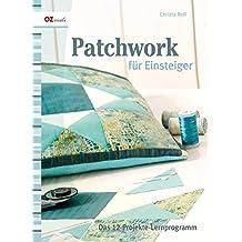 Patchwork für Einsteiger: Das 12-Projekte-Lernprogramm/Quadrate & Dreiecke