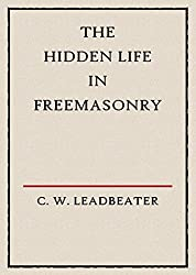 The Hidden Life in Freemasonry (Illustrated)