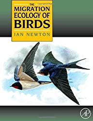 The Migration Ecology of Birds by Ian Newton (2007-12-19)