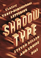 Shadow Type: Classic Three-Dimensional Lettering by Steven Heller (2013-09-10)