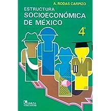 Estructura socioeconomica de Mexico / Social Economic Structure of Mexico