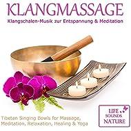 Klangmassage: Klangschalen-Musik zur Entspannung und Meditation (Sound for Relaxation, Meditation, Healing, Deep Sleep, Studying, Yoga)