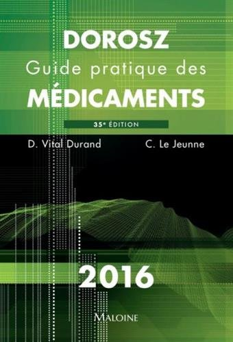Guide pratique des mdicaments Dorosz 2016