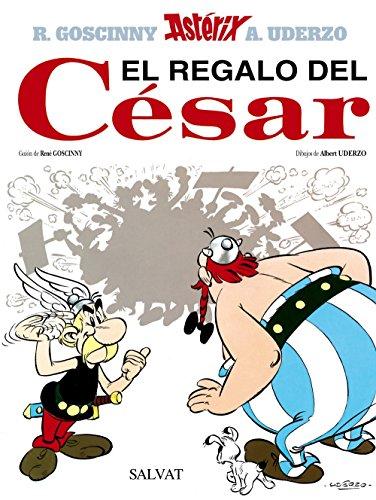 El regalo del César (Castellano - A Partir De 10 Años - Astérix - La Colección Clásica) por Albert Uderzo
