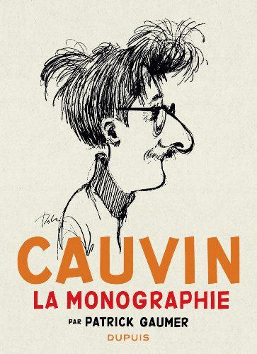 Monographie Cauvin - tome 1 - Monographie Raoul Cauvin