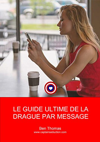 Le Guide Ultime de la drague par message
