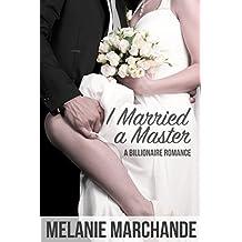 I Married a Master (A Billionaire Romance) (English Edition)