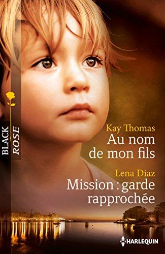 En ligne téléchargement gratuit Au nom de mon fils - Mission: garde rapprochée (Black Rose) pdf, epub ebook
