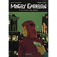 Maggy Garrisson: 3. So war das nicht gedacht