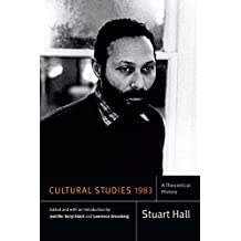 Cultural Studies 1983: A Theoretical History (Stuart Hall: Selected Writings) (English Edition)