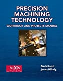 Precision Machining Technology Workbook and Projects Manual 1st by Hoffman, Peter J., Hopewell, Eric S., Janes, Brian, Sharp, J (2011) Paperback