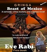 The Beast of Mexico (Romantic Suspense Books): Gringa Book 1 - A Romantic Crime novel (English Edition)