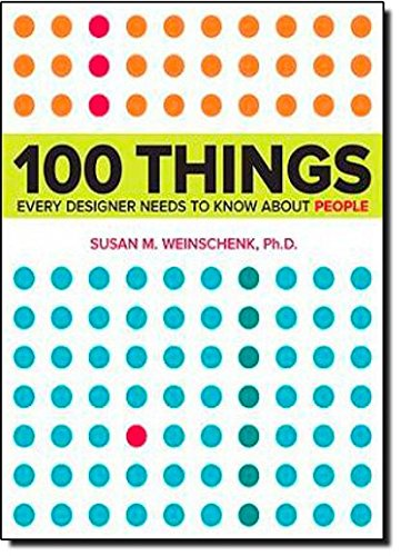 Preisvergleich Produktbild 100 Things Every Designer Needs to Know About People: What Makes Them Tick (Voices That Matter)